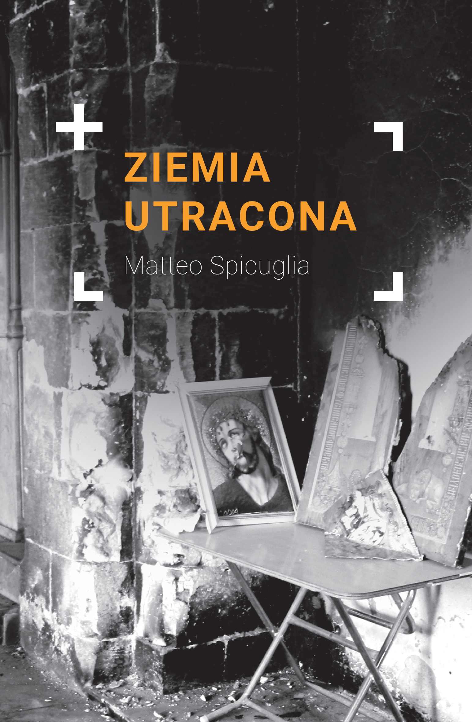Matteo Spicuglia, Ziemia utracona